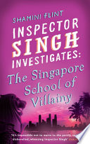 Inspector Singh Investigates: The Singapore School Of Villainy