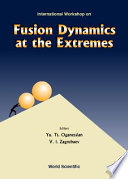 Fusion Dynamics at the Extremes