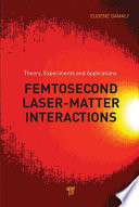 Femtosecond Laser-Matter Interactions: Theory, Experiments and Applications