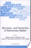 Structure and Dynamics of Elementary Matter: Proceedings of the NATO ASI Turkey 2003