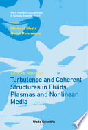 Lecture Notes on Turbulence and Coherent Structures in Fluids, Plasmas and Nonlinear Media