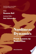 Nonlinear Dynamics: From Lasers to Butterflies: selected lectures from 15th Canberra International Physics Summer School, Australian National University, 21 January-1 February 2002