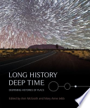 Long History, Deep Time: Deepening Histories of Place