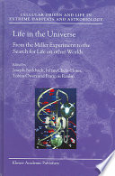 Life in the universe - From the Miller experiment to the search for life on other worlds: Proceedings of the 7th Conference on Chemical Evolution and the Origin of Life